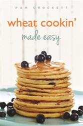 gI 104908 Wheat Cooking Made Easy Tarwe Expert Pam Crockett verdedigt de voedingswaarde van tarwe in Wheat Cookin Made Easy, een nieuw eBook van Familius